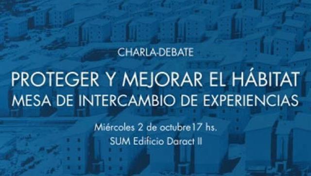 """Charla-Debate: """"Proteger y mejorar el hábitat. Mesa de intercambio de experiencias"""""""